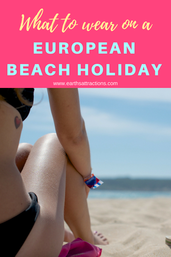 What to wear during the summer in Europe: a complete packing list for women for a beach vacation from a European - #travel #tips #beach #summer