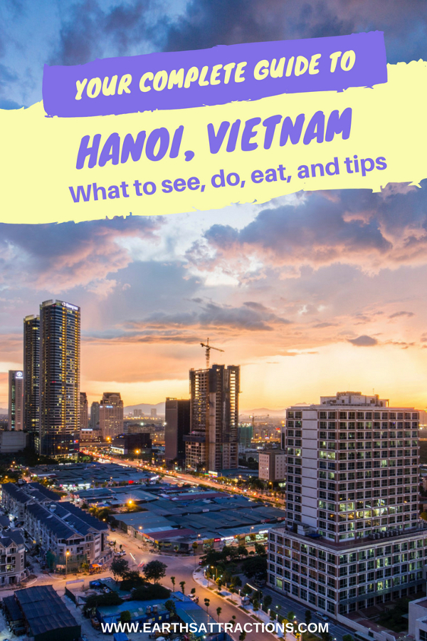 Going to Hanoi, Vietnam? Use this complete Hanoi travel guide and discover the best things to do in Hanoi recommended by an insider. This article includes the attractions in Ha Noi, Hanoi accommodation, Hanoi food, what to do in Hanoi, and tips for Hanoi #hanoi #vietnam #hanoitravel #hanoitips #hanoitraveling #hanoiguide #asiatravel #hanoifood #hanoiattractions #earthsattractions