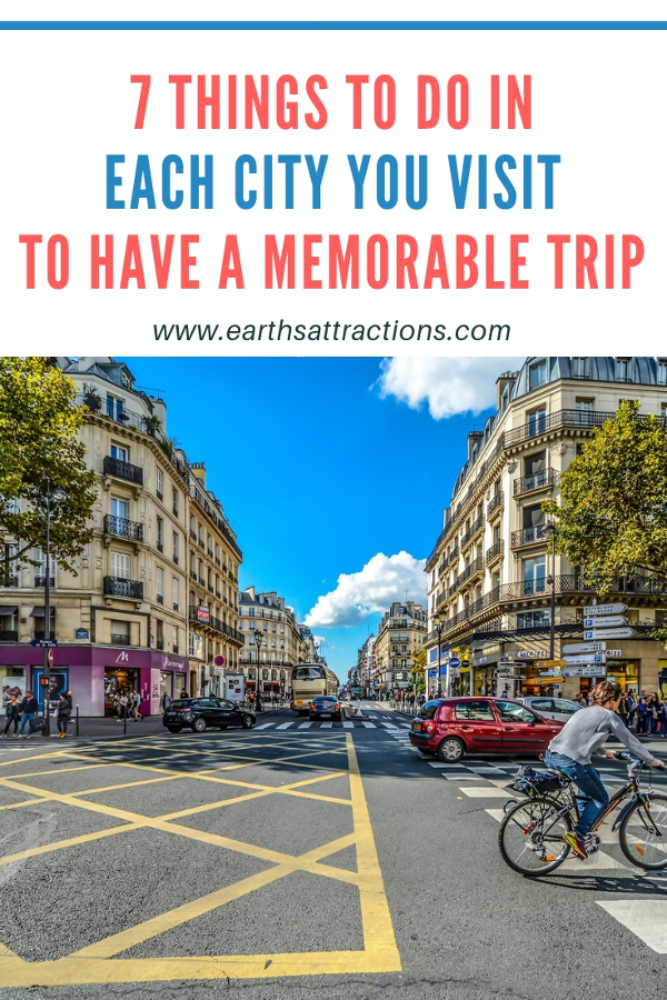7 things to do in each city you visit to have a memorable trip - useful travel tips #traveltips #traveltip #thingstodo
