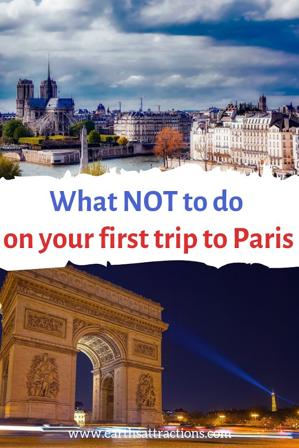 What NOT to do on your first trip to Paris. Use these Paris travel tips to save time and money and have an excellent Paris holiday. #paris #france #travel #europe