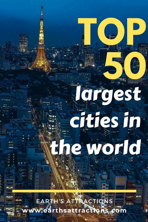 Top 50 largest cities in the world. Discover the most populous cities in the world, including the most populated urban areas by land, most populous cities in the world (this year!) by population density and more! #top #topcities #largestcities #populatedcities