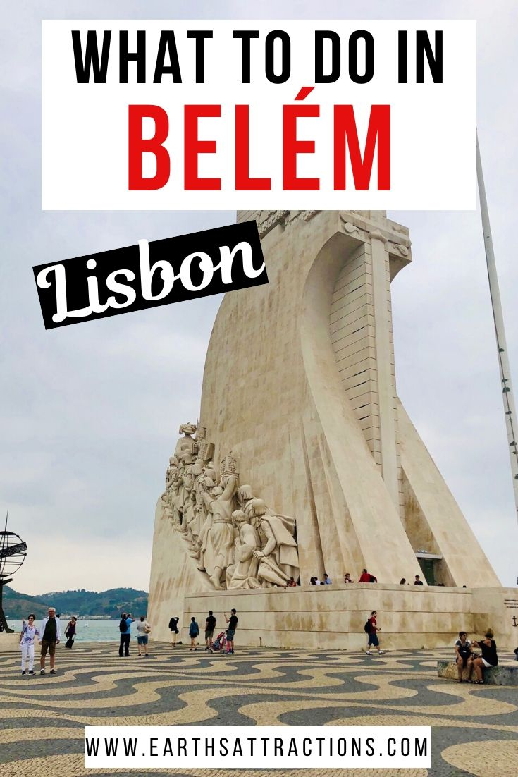 If you are planning to visit Lisbon, you should include Belem on your Lisbon itinerary. Here are the top things to do in Belem, Lisbon that you won't want to miss. These are famous Lisbon landmarks so create your Lisbon bucket list and itinerary and have a great Lisbon vacation! Find out what to do in Belem, Lisbon from this article. #belem #lisbon #belemlisbon #portugal #travel #europe #earthsattractions
