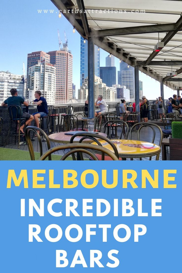 Include these rooftop bars in Melbourne on your Melbourne itinerary for a great experience. Discover where to get the best views of Melbourne from an insider. #melbourne #melbournebars #bars #australia #oz #melbournetips #traveltips #travelguide #earthsattractions