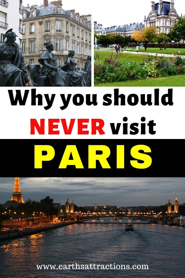 Planning a trip to Paris, France? Don't go to Paris: here's why you shouldn't visit Paris, France. You have to read this article to see if Paris is worth visiting! #paris #travel #france #europe #dontvisitparis #earthsattractions