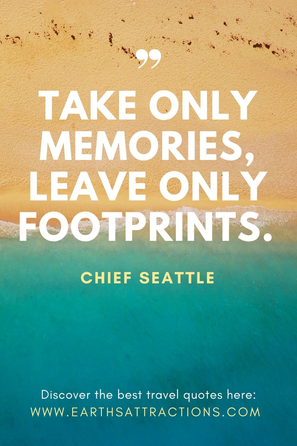 """""""Take only memories, leave only footprints. - Chief Seattle. These are the best motivational travel quotes. Read them now!"""