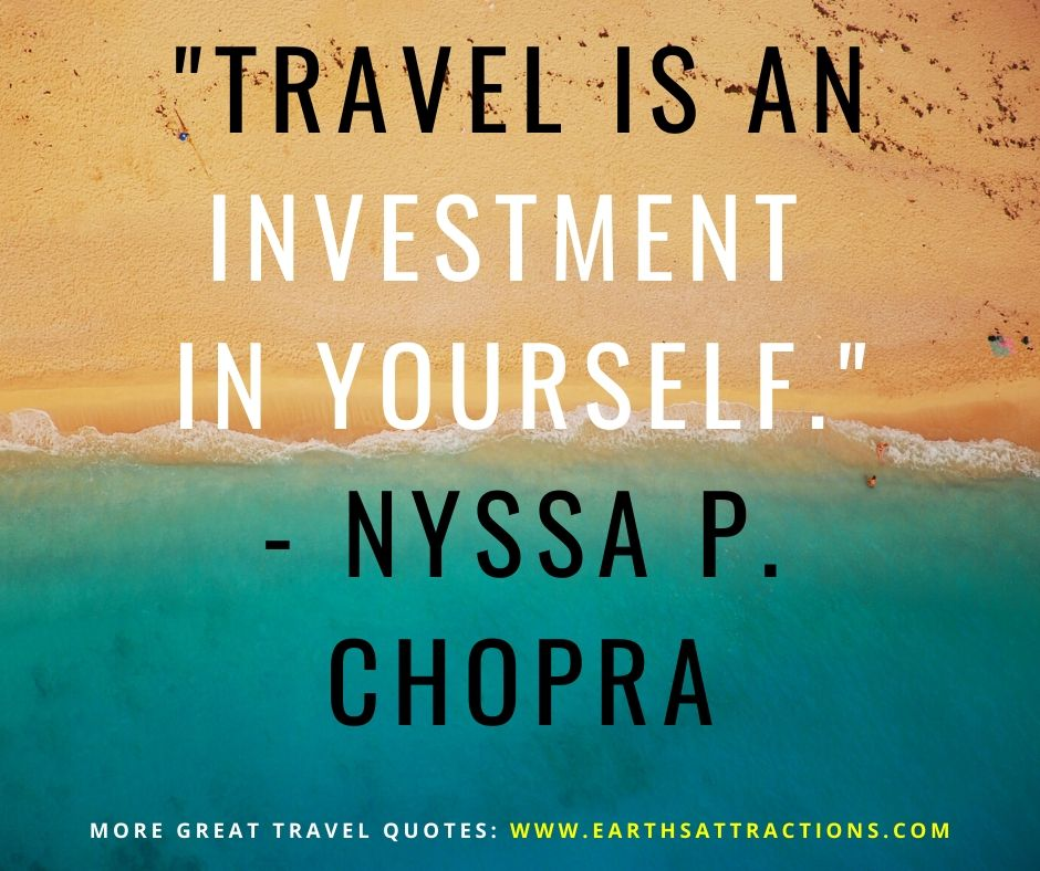 """""""Travel is an investment in yourself."""" - Nyssa P. Chopra Discover 50+ best travel quotes to inspire you!"""