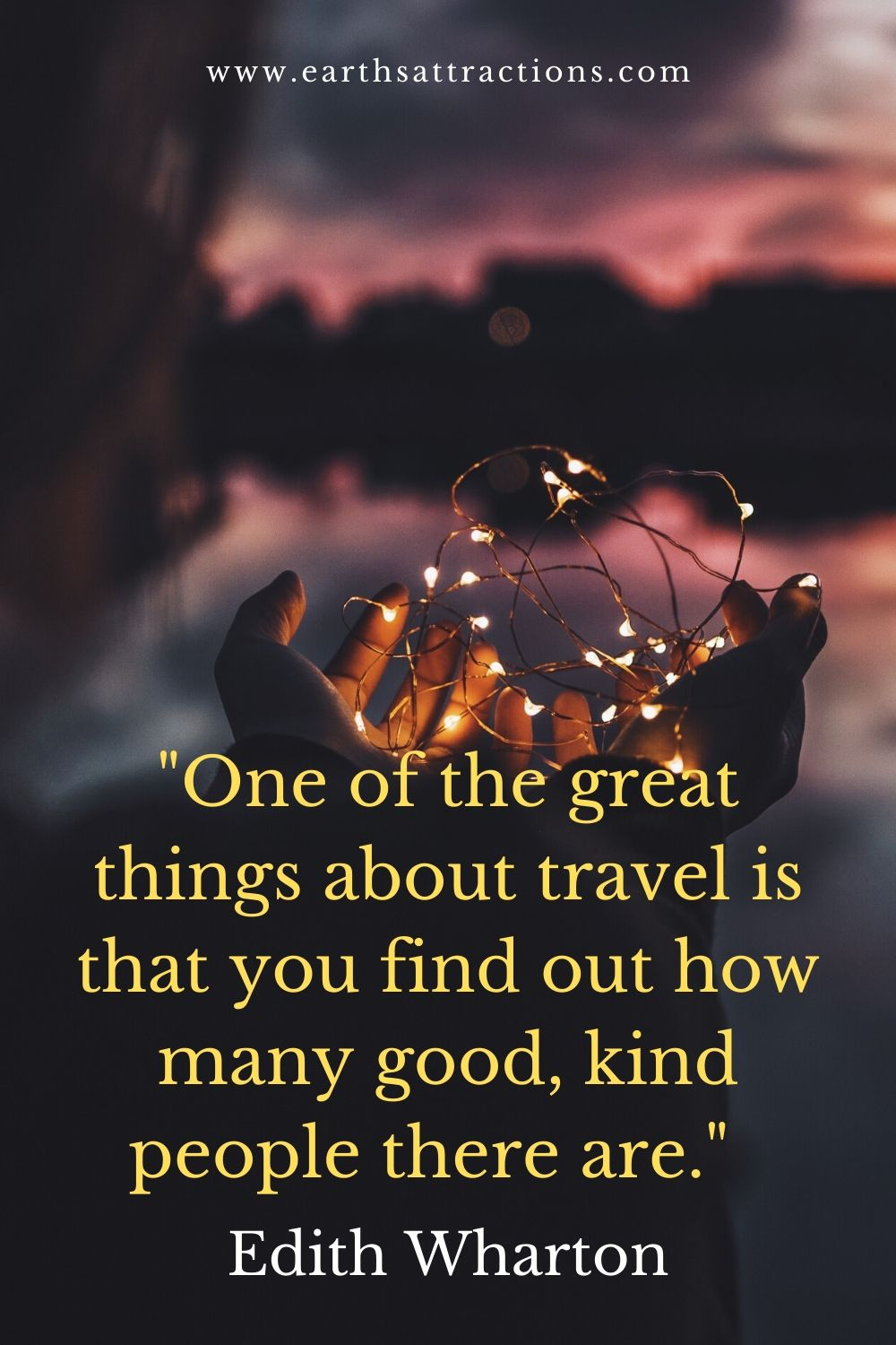 """""""One of the great things about travel is that you find out how many good, kind people there are."""" - Edith Wharton. Read this article now and see the top travel quotes to inspire wanderlust!"""
