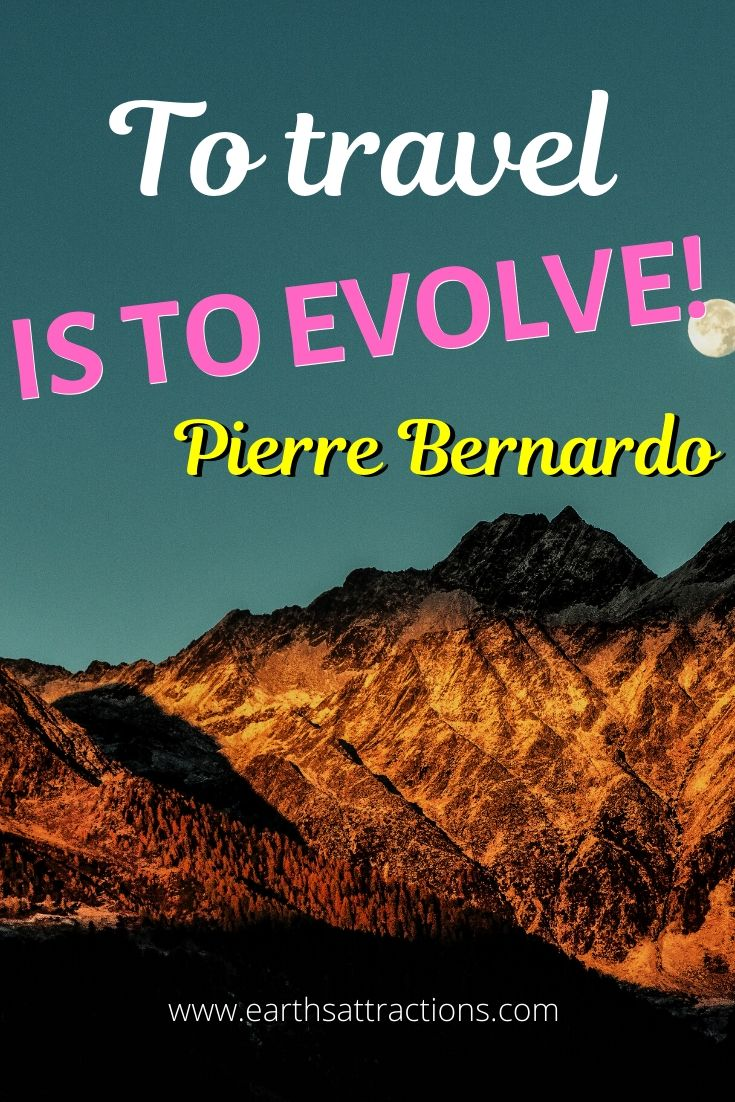 """""""To travel is to evolve."""" - Pierre Bernardo Here are 50+ top travel quotes to inspire wanderlust!"""