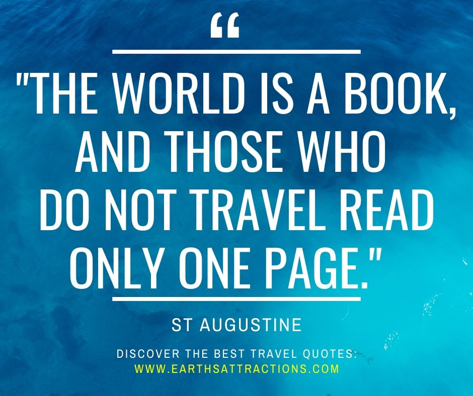 """""""The world is a book, and those who do not travel read only one page."""" - St Augustine. Discover the greatest travel quotes from this article! Read it now!"""