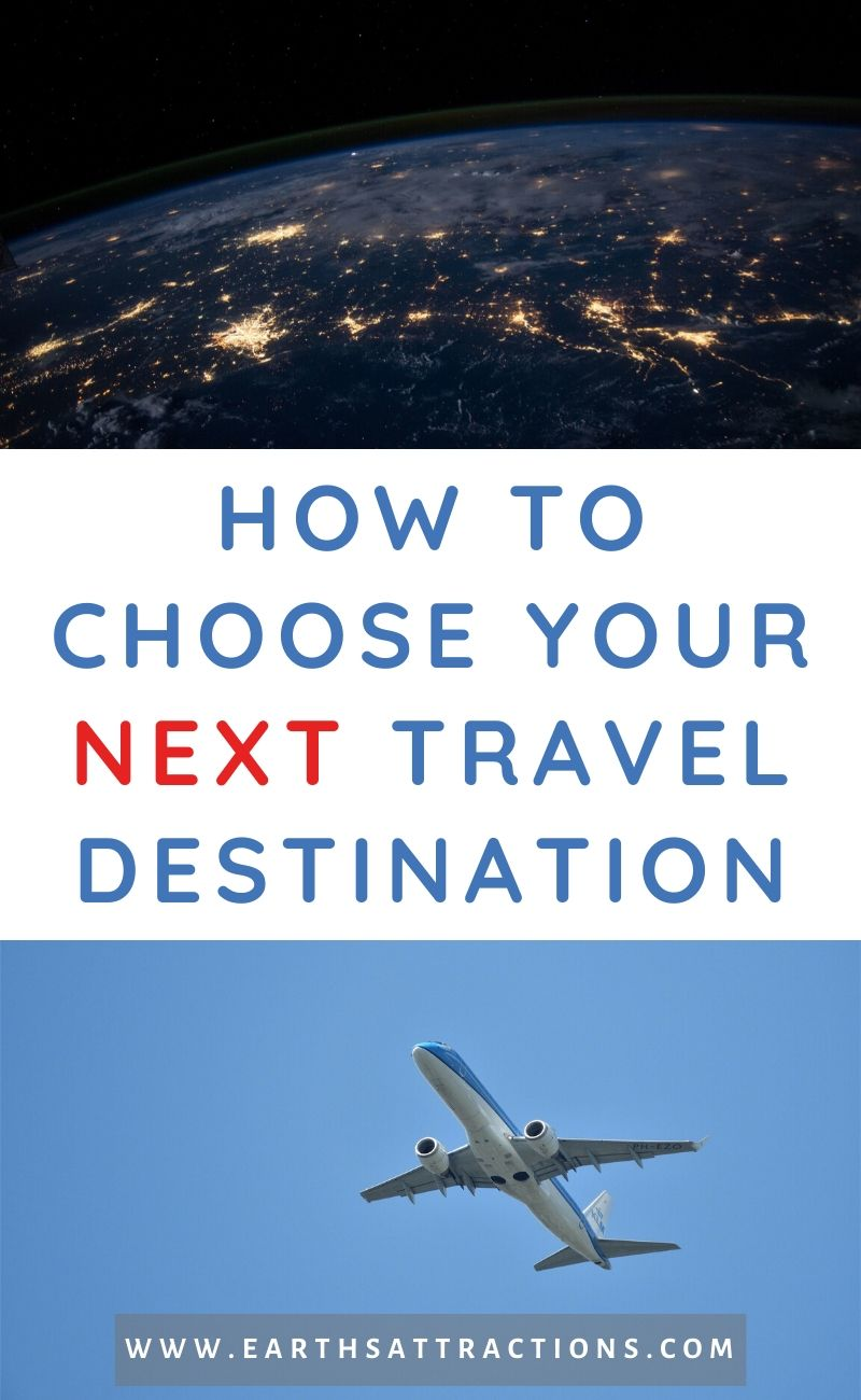 How to decide where to travel next: Tips for choosing your next travel destination. Discover how to choose your next travel destination and where to go next. #travel #traveltips #traveldestinations #travelplans #earthsattractions