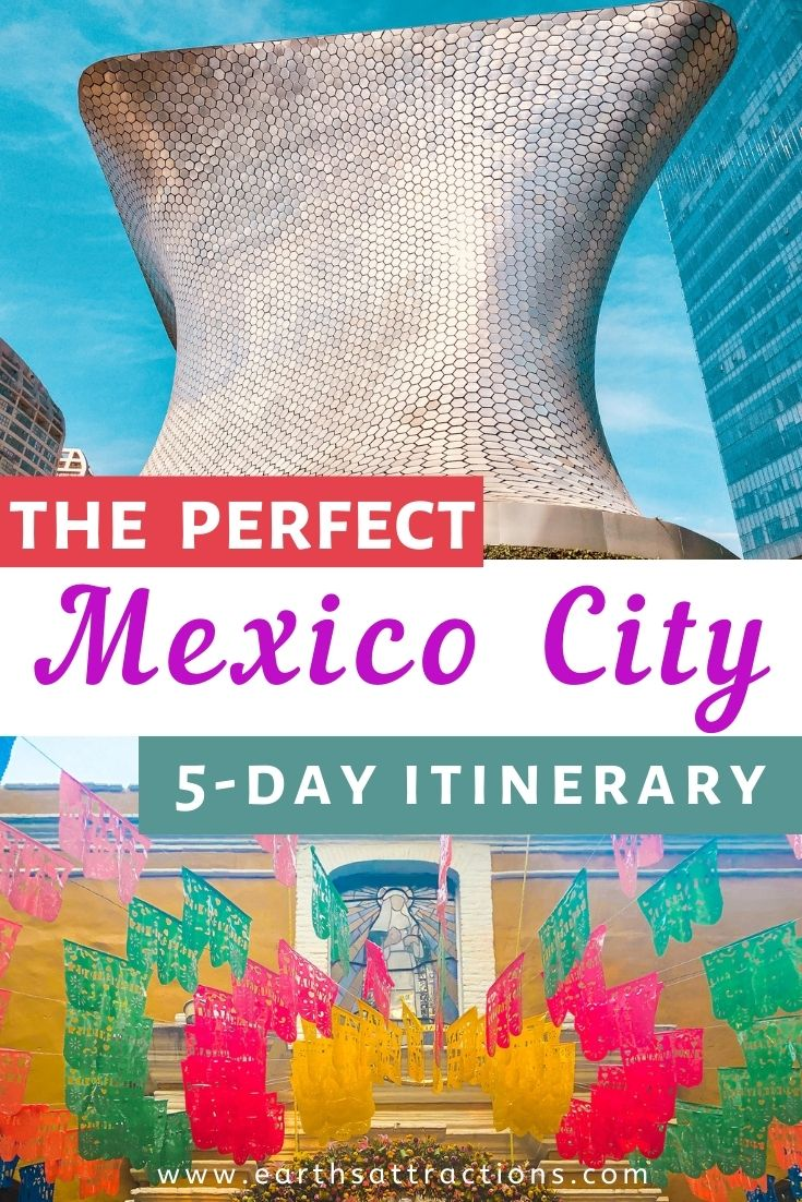 The perfect Mexico City 5-day itinerary witht the best things to do in Mexico City. Discover the best restaurants in Mexico City and the famous Mexico City attractions for first-timers. #mexicocity #mexico #travel #travelitinerary #northamerica #mexicocityitinerary #earthsattractions #thingstodo